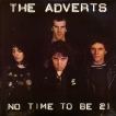 The Adverts No Time To Be 21