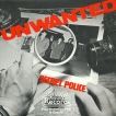 The Unwanted Secret Police