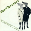 The Vibrators Automatic Lover